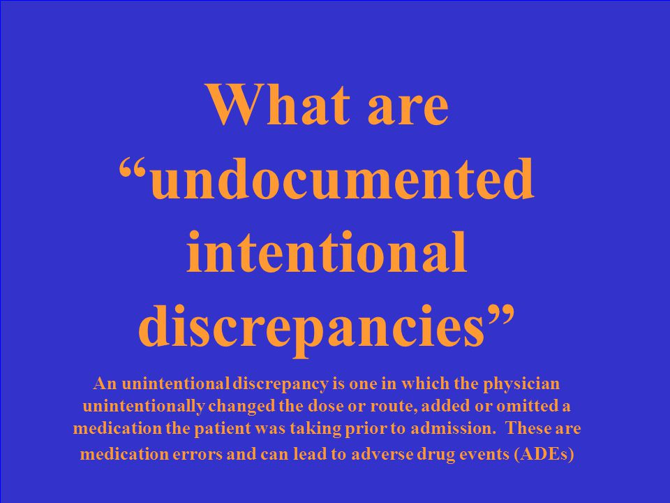 This category of discrepancies accounts for most discrepancies and is generally not considered a med error