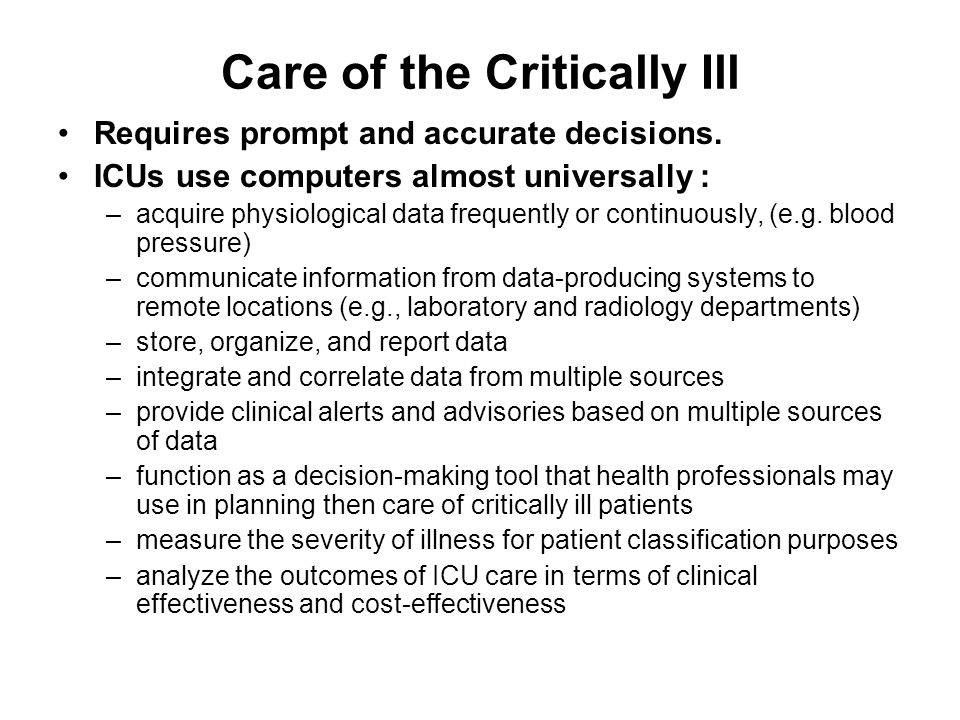 Care of the Critically Ill Requires prompt and accurate decisions.