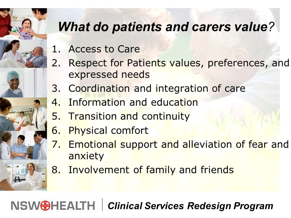 Clinical Services Redesign Program What do patients and carers value.