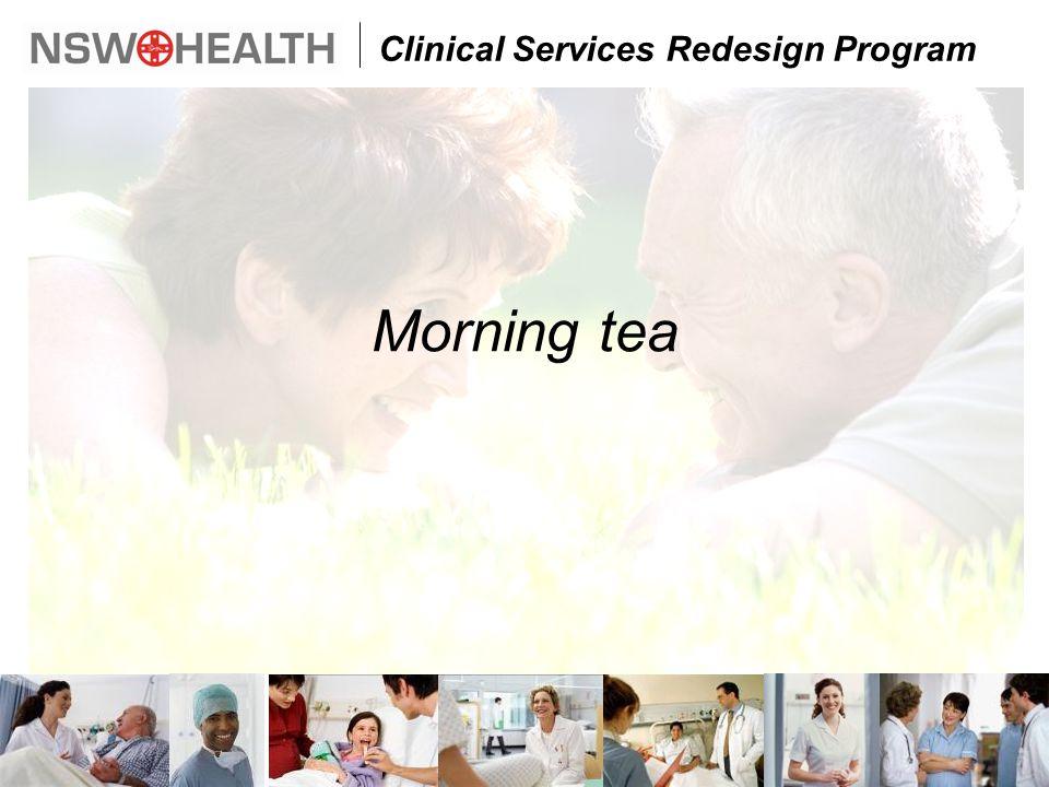 Clinical Services Redesign Program Morning tea