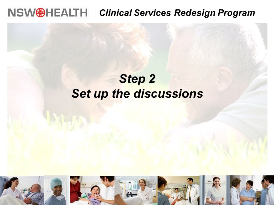 Clinical Services Redesign Program Step 2 Set up the discussions