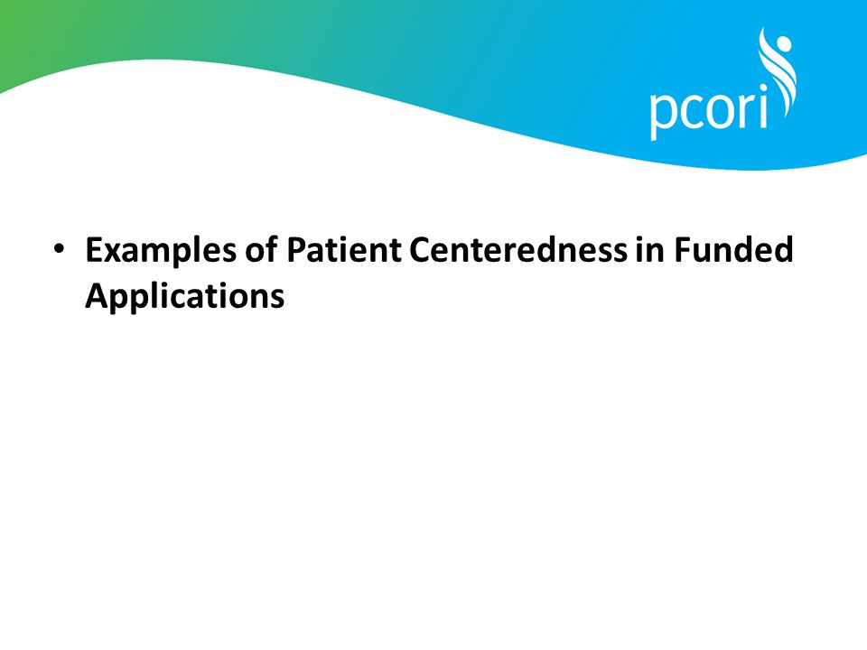 Examples of Patient Centeredness in Funded Applications