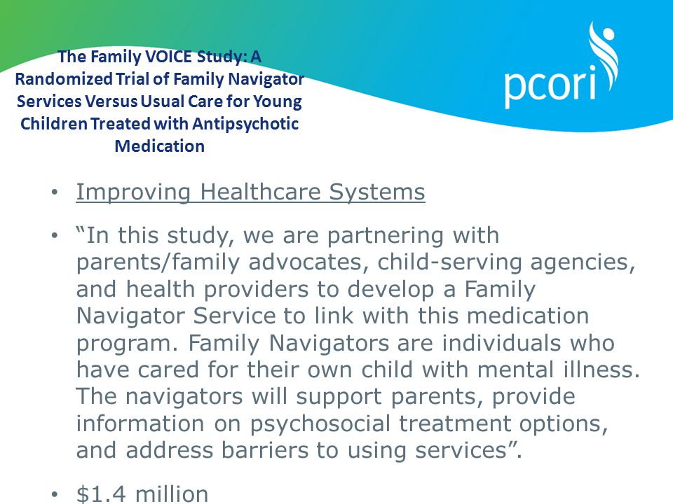 The Family VOICE Study: A Randomized Trial of Family Navigator Services Versus Usual Care for Young Children Treated with Antipsychotic Medication Imp