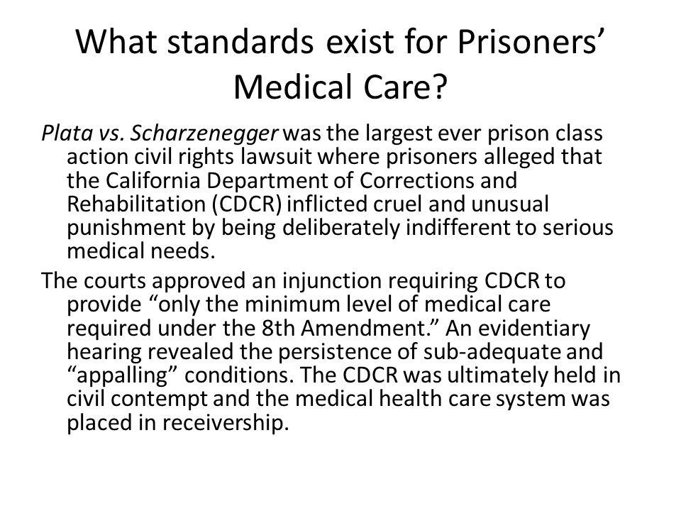 What standards exist for Prisoners' Medical Care.Plata vs.