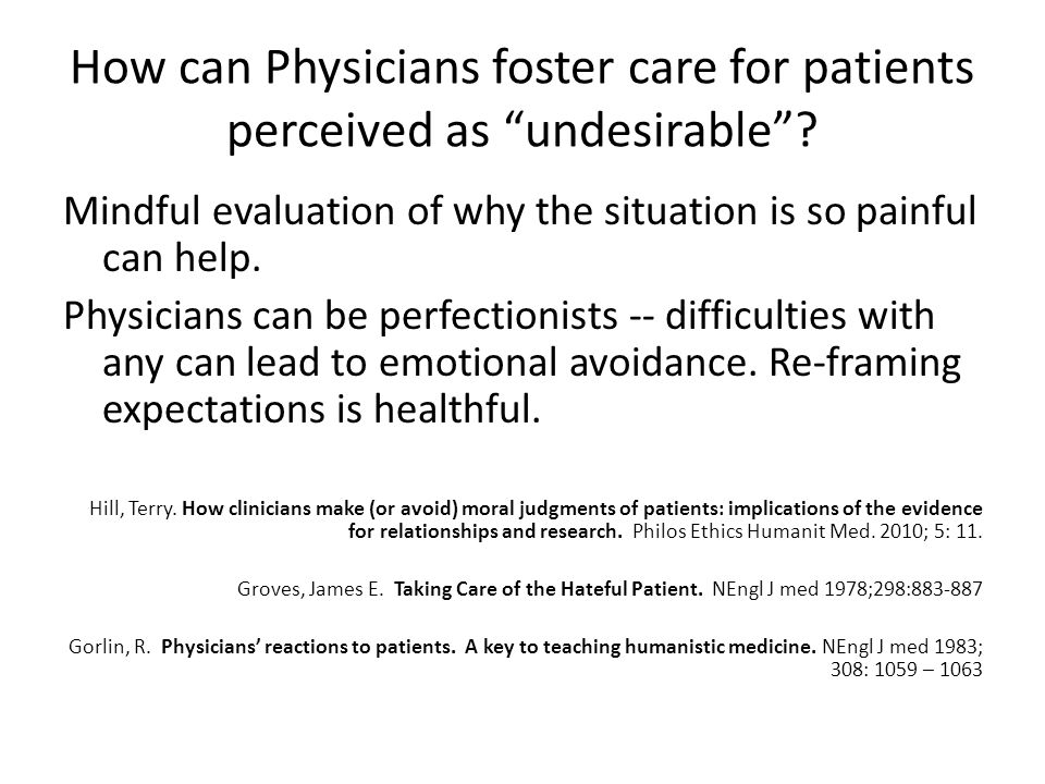 How can Physicians foster care for patients perceived as undesirable .