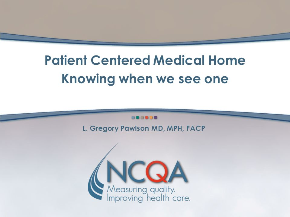 2 Patient-Centered Medical Home Patient-Centered Medical Home: The Concept