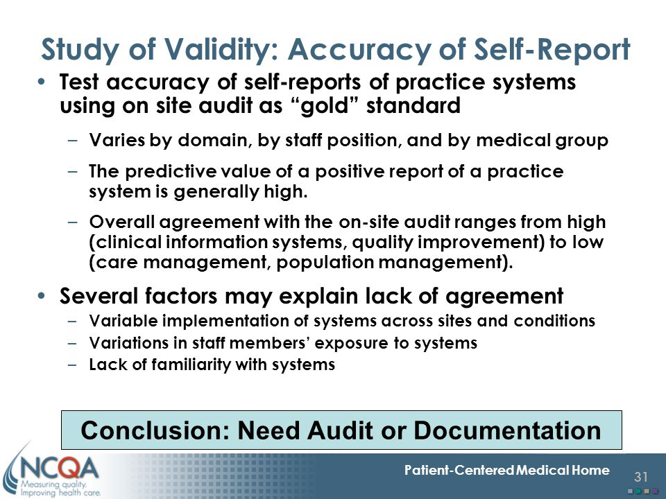 """31 Patient-Centered Medical Home Study of Validity: Accuracy of Self-Report Test accuracy of self-reports of practice systems using on site audit as """""""