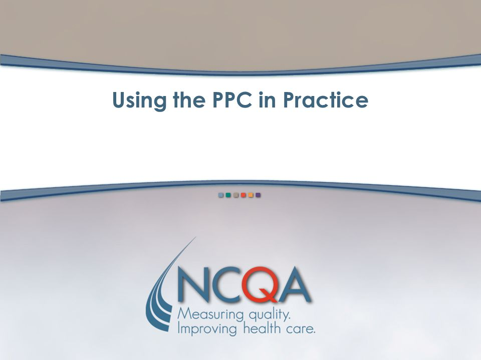 Using the PPC in Practice