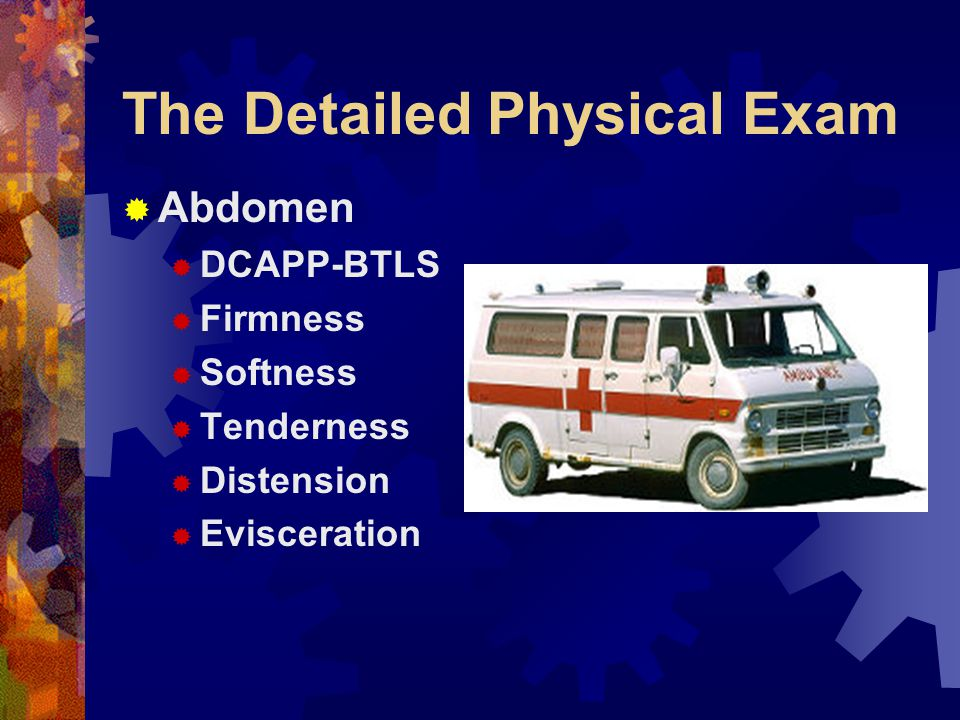 The Detailed Physical Exam  Shoulders  DCAPP-BTLS  Stability  Chest  DCAPP-BTLS  Crepitus  Paradoxical Motion  Breath Sounds