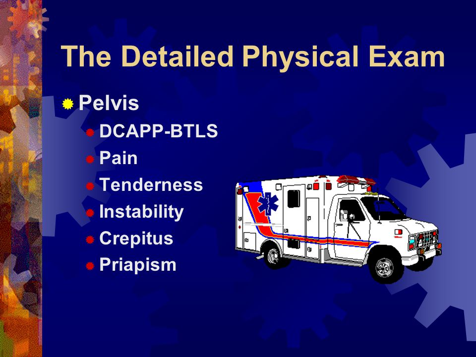 The Detailed Physical Exam  Abdomen  DCAPP-BTLS  Firmness  Softness  Tenderness  Distension  Evisceration