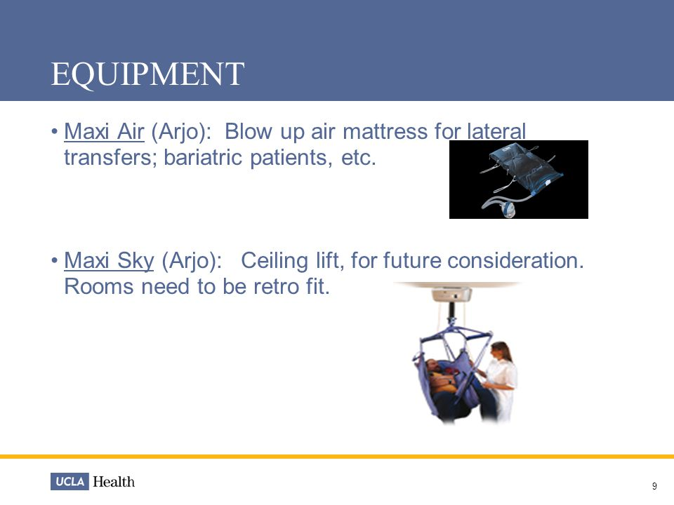 EQUIPMENT Maxi Air (Arjo): Blow up air mattress for lateral transfers; bariatric patients, etc.