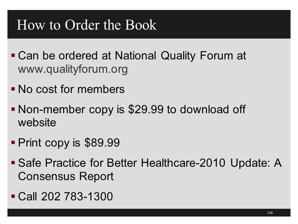 How to Order the Book  Can be ordered at National Quality Forum at www.qualityforum.org  No cost for members  Non-member copy is $29.99 to download