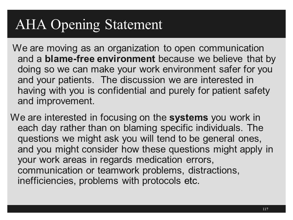 AHA Opening Statement We are moving as an organization to open communication and a blame-free environment because we believe that by doing so we can m