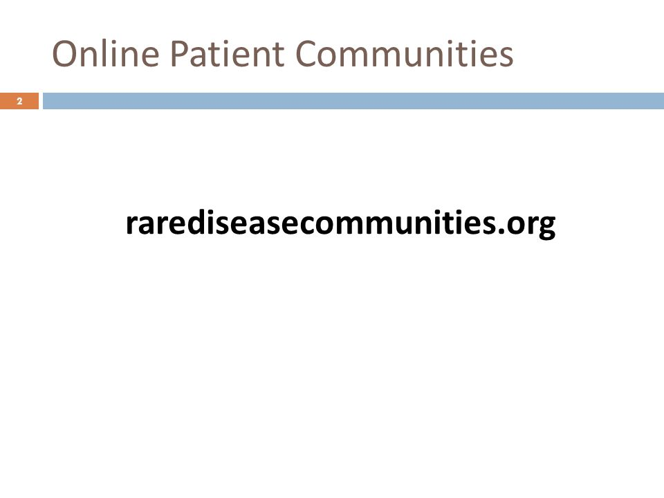 Online Patient Communities 2 rarediseasecommunities.org