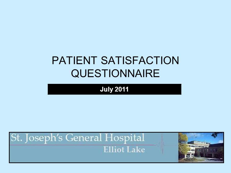 PATIENT SATISFACTION QUESTIONNAIRE July 2011