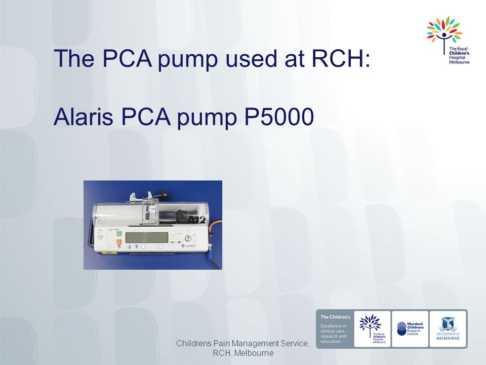 The PCA pump used at RCH: Alaris PCA pump P5000 Childrens Pain Management Service, RCH, Melbourne
