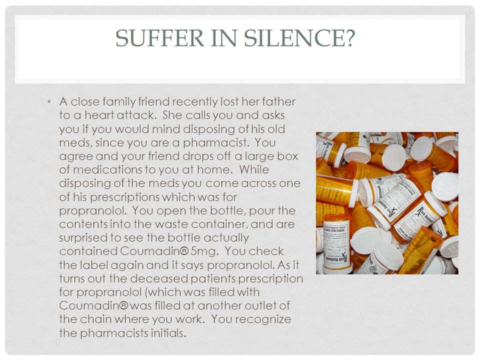 SUFFER IN SILENCE. A close family friend recently lost her father to a heart attack.