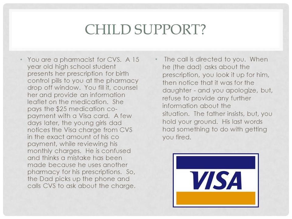 CHILD SUPPORT. You are a pharmacist for CVS.