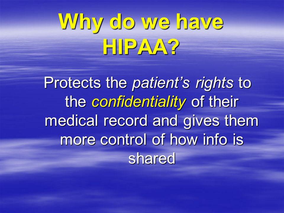 Why do we have HIPAA.