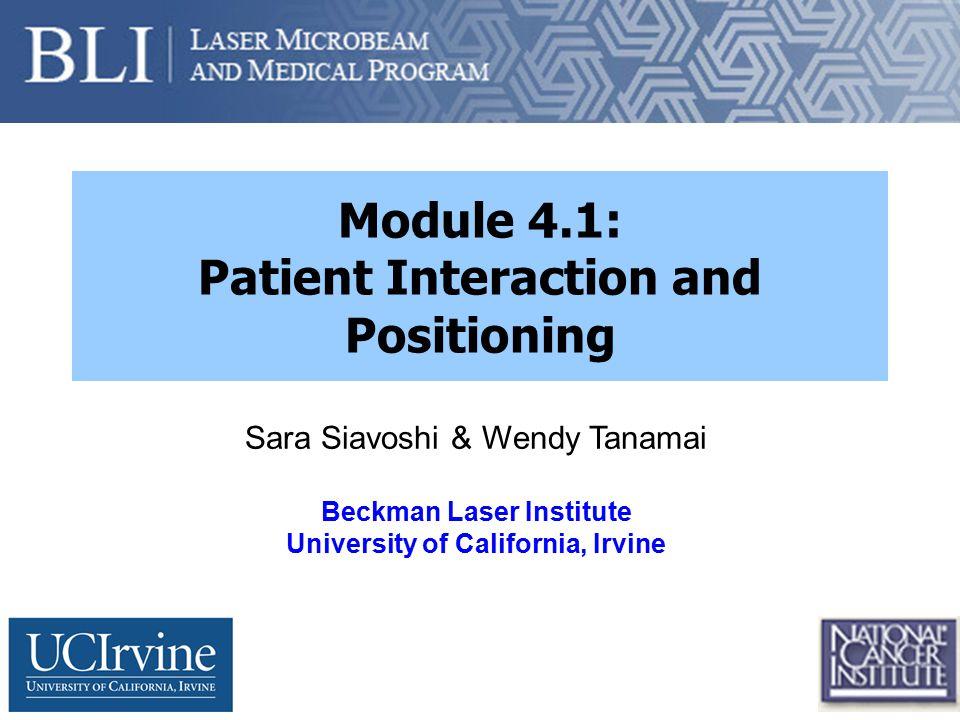 NTROI DOS Workshop, 2007 Module 4.1 Overview Patient Etiquette Patient Orientation/Positioning Marking the Measurement Area Holding the Probe