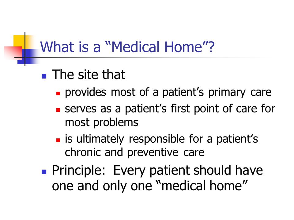 What is a Medical Home .
