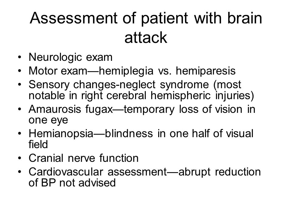Assessment of patient with brain attack Neurologic exam Motor exam—hemiplegia vs.