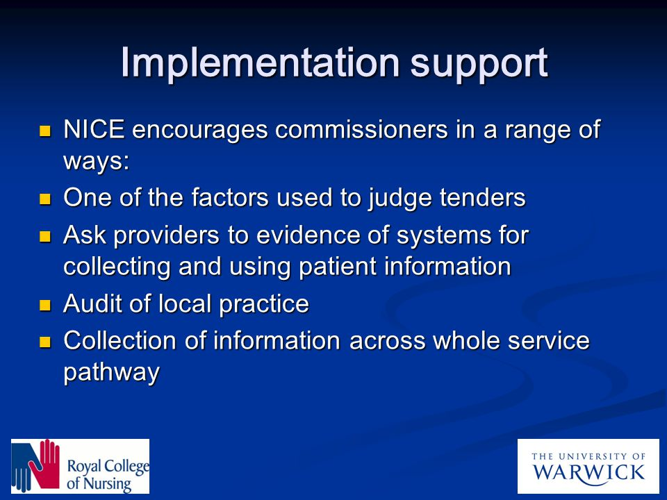 Implementation support NICE encourages commissioners in a range of ways: NICE encourages commissioners in a range of ways: One of the factors used to