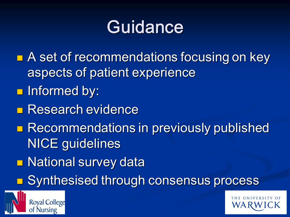 Guidance A set of recommendations focusing on key aspects of patient experience A set of recommendations focusing on key aspects of patient experience