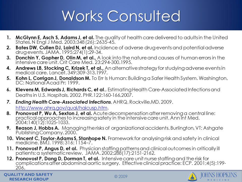 © 2009 Works Consulted 1. McGlynn E, Asch S, Adams J, et al.