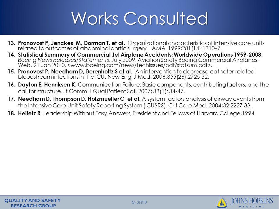 © 2009 Works Consulted 13. Pronovost P, Jenckes M, Dorman T, et al.