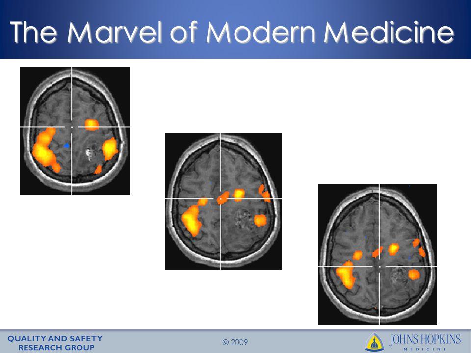© 2009 The Marvel of Modern Medicine