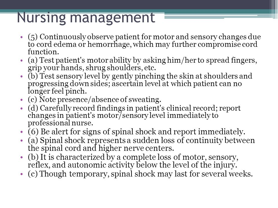 Nursing management (5) Continuously observe patient for motor and sensory changes due to cord edema or hemorrhage, which may further compromise cord f