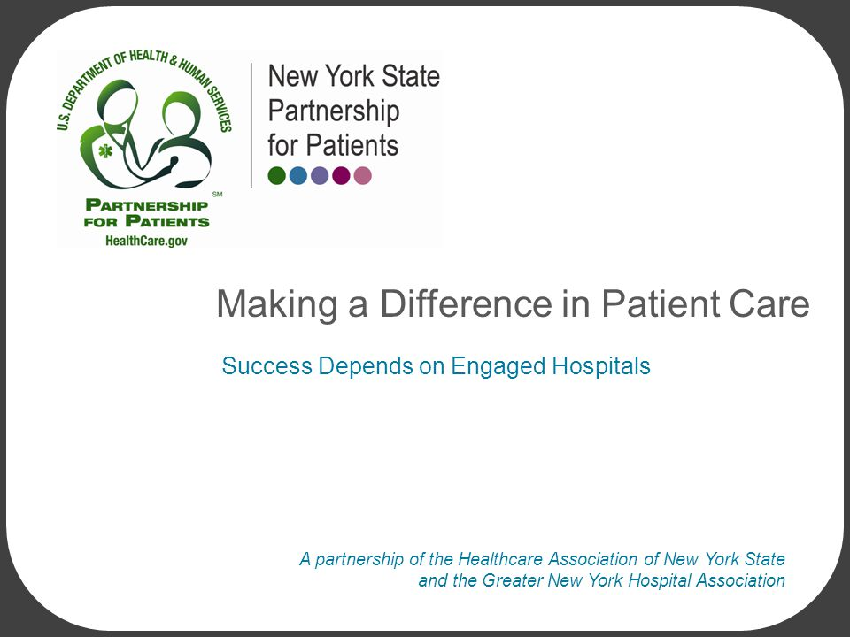 NYS PARTNERSHIP FOR PATIENTS 2 o Strong, Public Leadership Commitments o The Boards of all Partnership hospitals publicly embrace the aims of the initiative and remove barriers to progress.