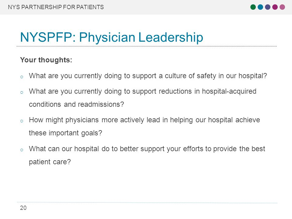 NYS PARTNERSHIP FOR PATIENTS 20 Your thoughts: o What are you currently doing to support a culture of safety in our hospital.