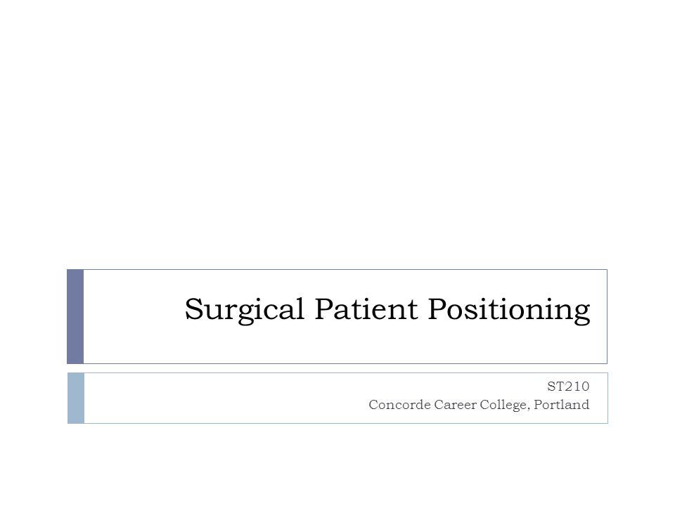 Surgical Patient Positioning ST210 Concorde Career College, Portland