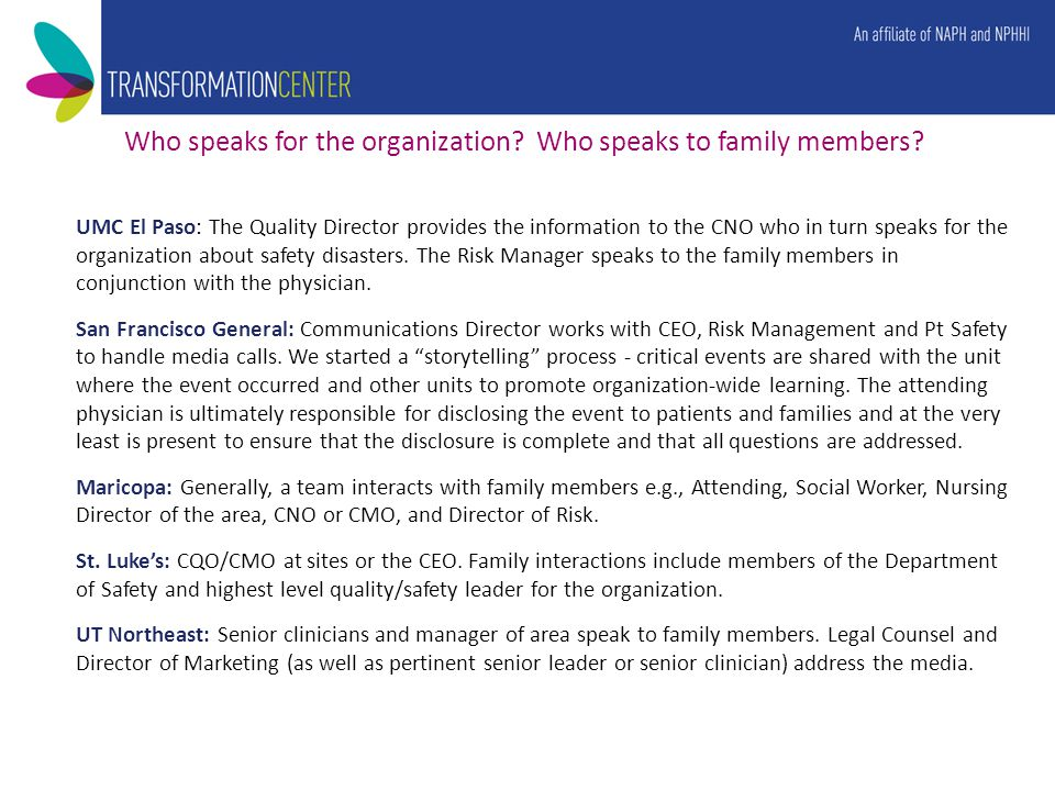 Who speaks for the organization. Who speaks to family members.