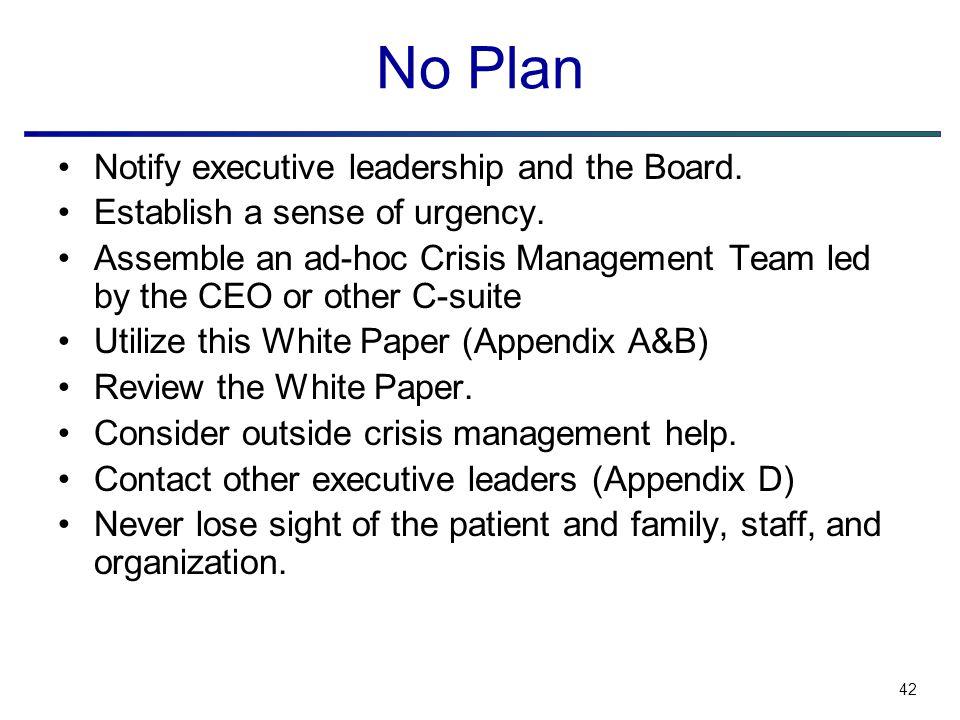 42 No Plan Notify executive leadership and the Board.