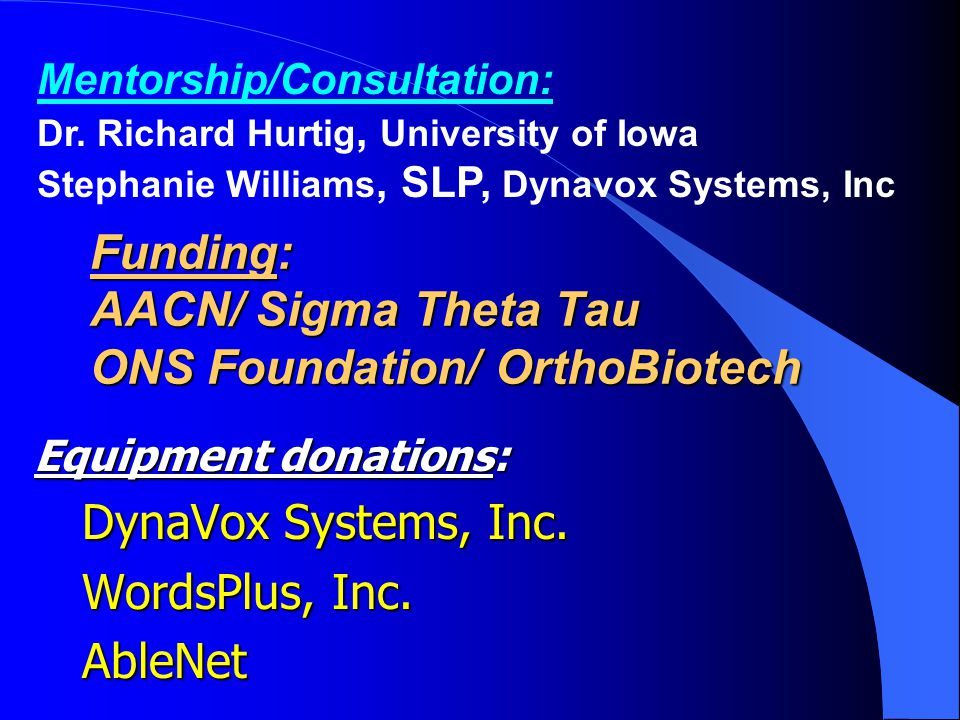 Equipment donations: DynaVox Systems, Inc.WordsPlus, Inc.