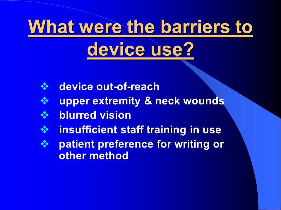 What were the barriers to device use.