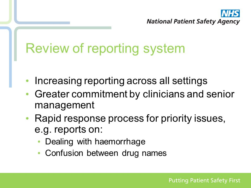 Review of reporting system Increasing reporting across all settings Greater commitment by clinicians and senior management Rapid response process for priority issues, e.g.