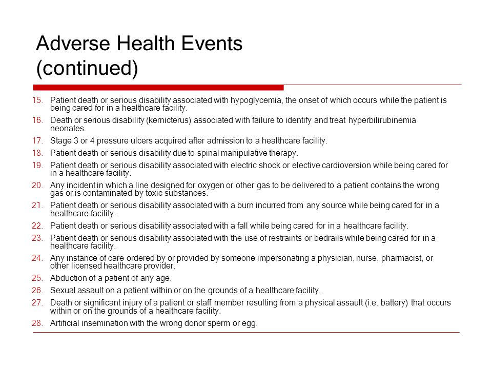 Adverse Health Events (continued) 15.Patient death or serious disability associated with hypoglycemia, the onset of which occurs while the patient is