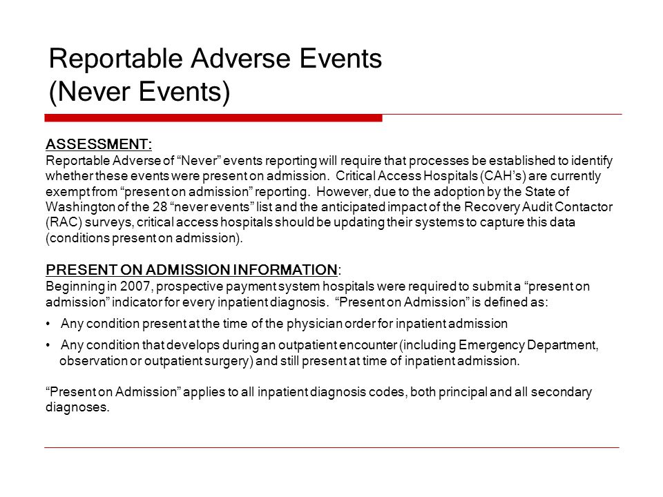 "Reportable Adverse Events (Never Events) ASSESSMENT: Reportable Adverse of ""Never"" events reporting will require that processes be established to iden"