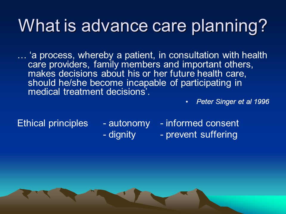 What is advance care planning.