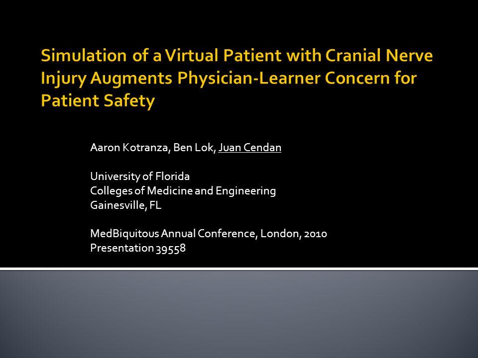 Aaron Kotranza, Ben Lok, Juan Cendan University of Florida Colleges of Medicine and Engineering Gainesville, FL MedBiquitous Annual Conference, London, 2010 Presentation 39558