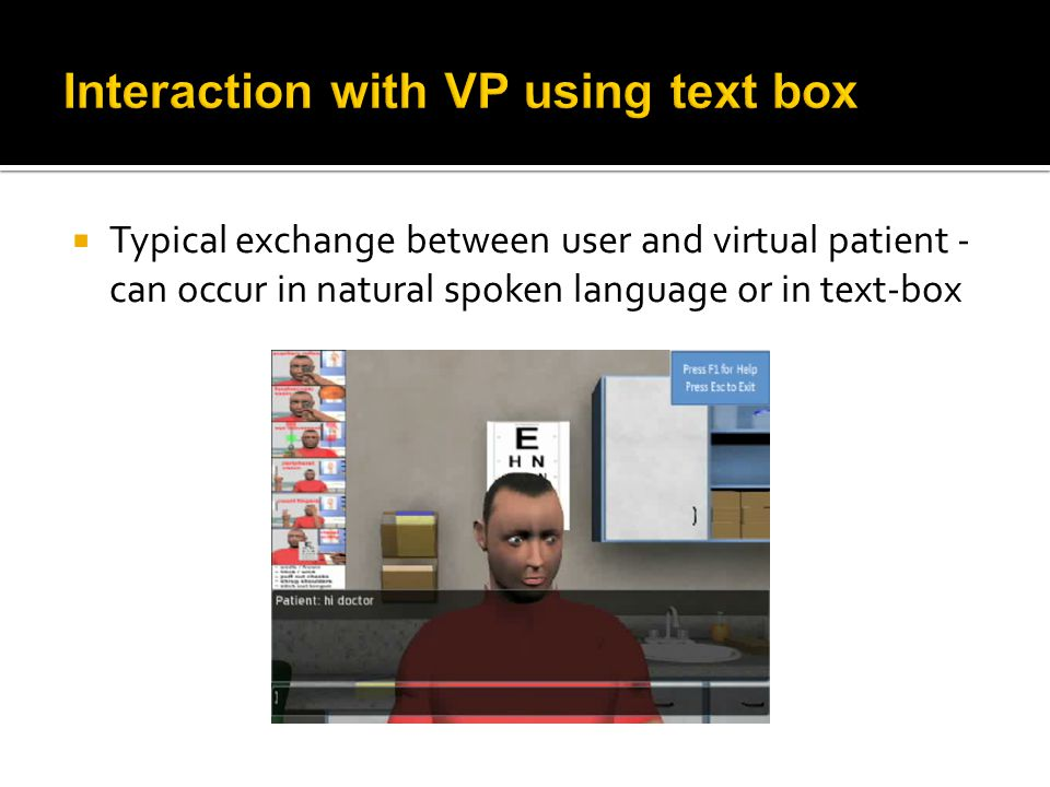  Typical exchange between user and virtual patient - can occur in natural spoken language or in text-box