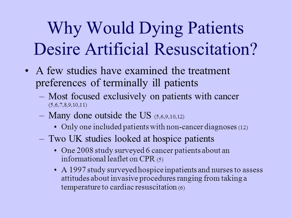 Why Would Dying Patients Desire Artificial Resuscitation.