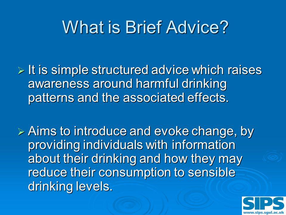 The Target Groups:   Hazardous (Increased Risk)   Harmful (High Risk)   Binge drinkers