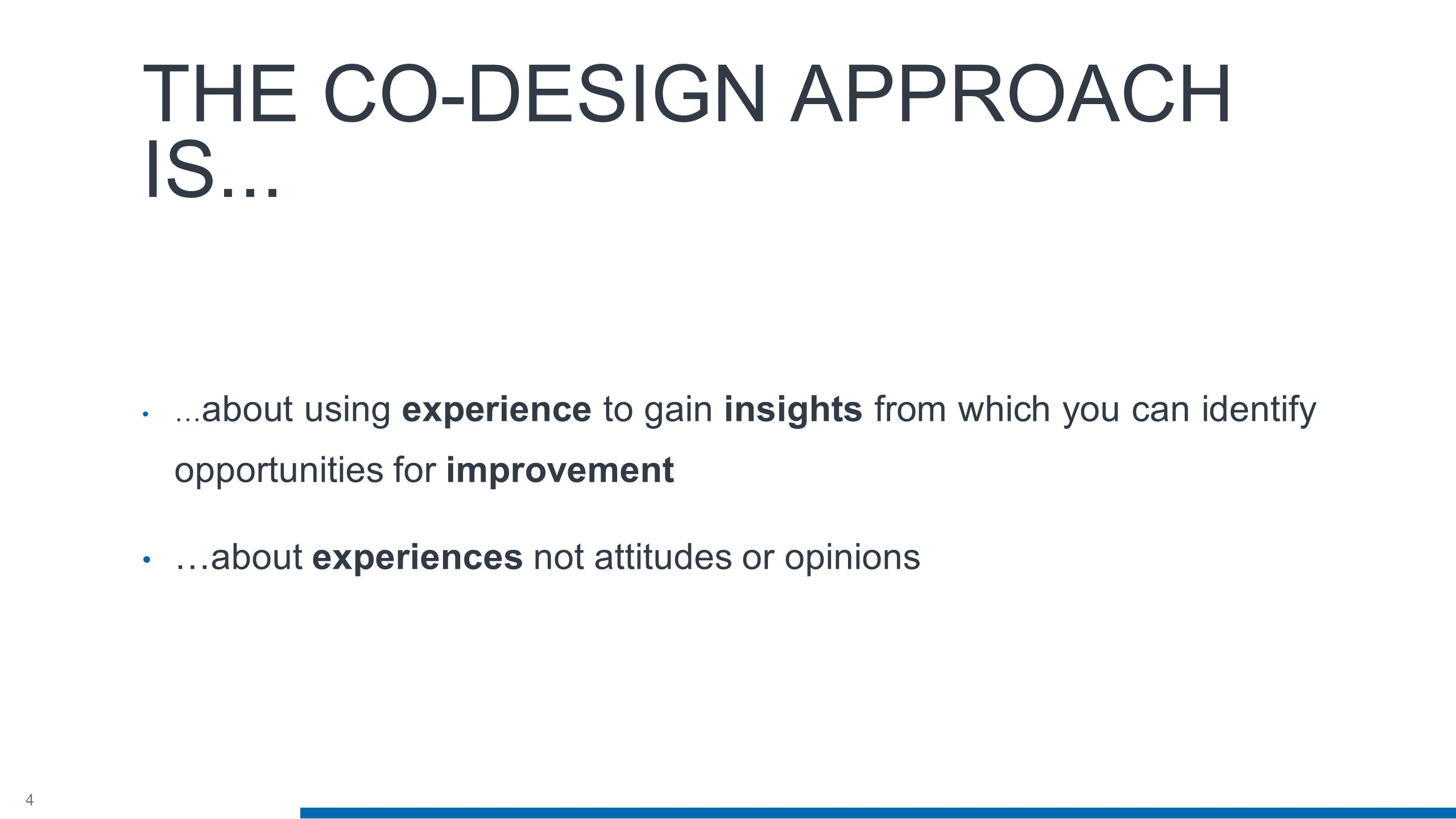 4 THE CO-DESIGN APPROACH IS...