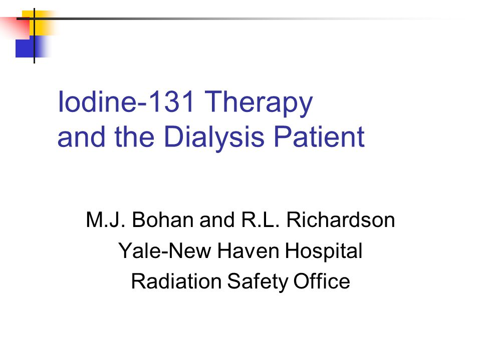 Iodine-131 Therapy and the Dialysis Patient M.J. Bohan and R.L.
