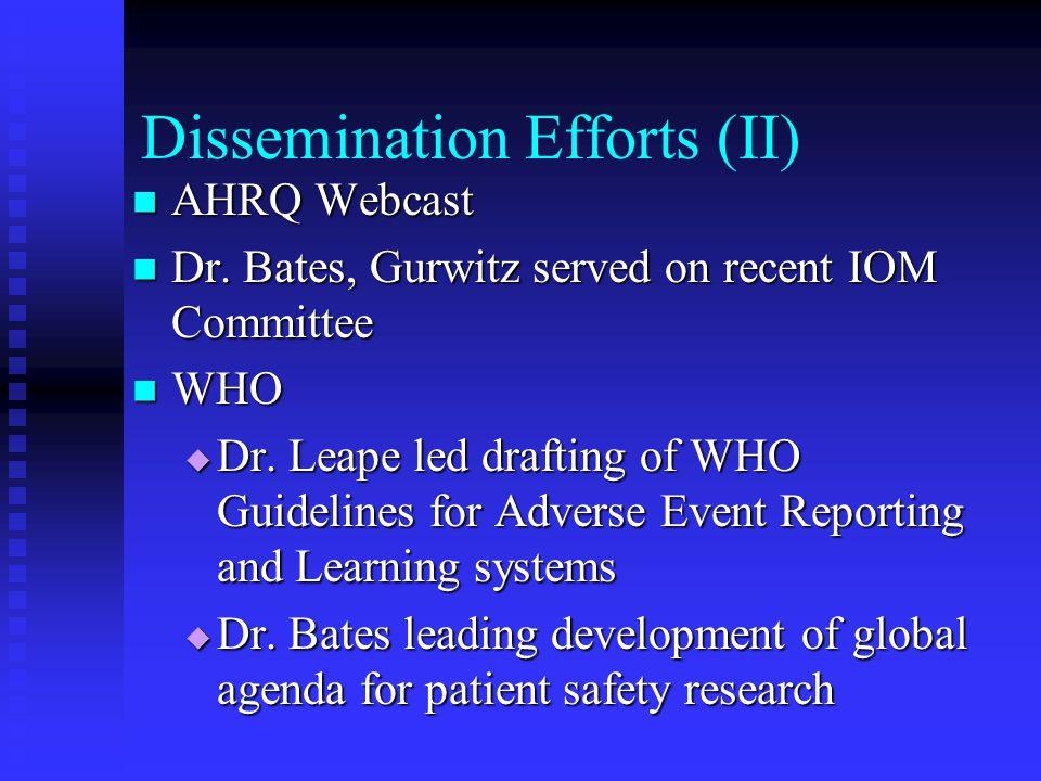 Dissemination Efforts (II) AHRQ Webcast AHRQ Webcast Dr.